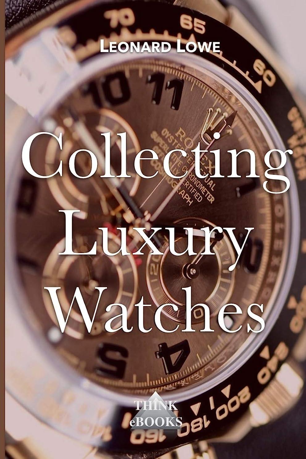 トラフ咲くコンドームCollecting Luxury Watches (Color): Rolex, Omega, Panerai, the World of Luxury Watches