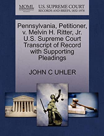 Pennsylvania, Petitioner, V. Melvin H. Ritter, JR. U.S. Supreme Court Transcript of Record with Supporting Pleadings
