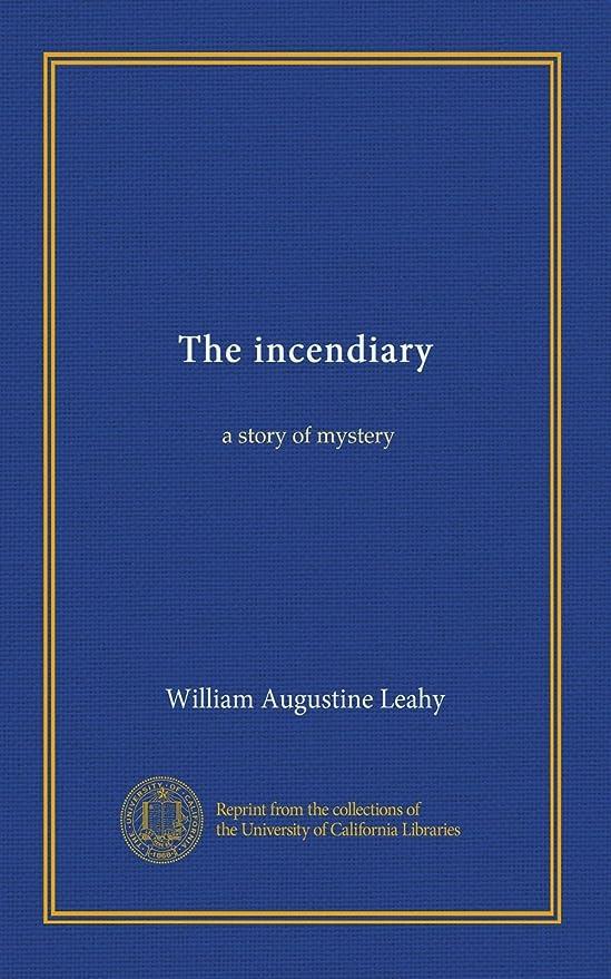 特権的在庫レタスThe incendiary: a story of mystery