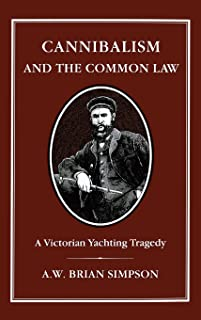 Cannibalism and Common Law: A Victorian Yachting Tragedy