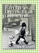 Edith And Little Bear Lend A Hand: The Lonely Doll Series