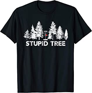Funny Disc Golf Shirt For Men Women and Kids | Stupid Tree