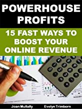 Powerhouse Profits: 15 Fast Ways to Boost Your Online Revenue: Basics for Beginners (Marketing Matters Book 23)