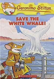 Save the White Whale! (Geronimo Stilton #45), Volume 45