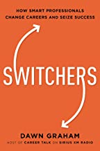 Switchers: How Smart Professionals Change Careers -- and Seize Success
