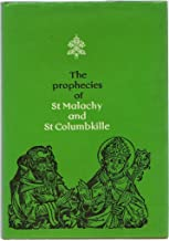 The Prophecies of St Malachy & St Columbkille;