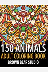 150 Animals: Adult Coloring Book to Help You Relax and Rewind (Adult Coloring Books) Paperback