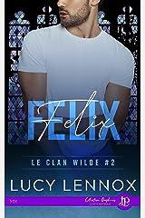 Félix: Le clan Wilde #2 Format Kindle