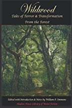 Wildwood: Tales of Terror & Transformation From the Forest