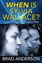 When Is Sylvia Wallace?: from The Janus Project files