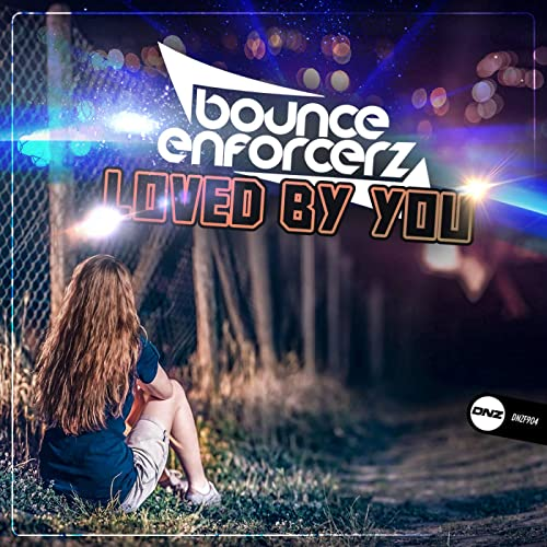 Bounce Enforcerz  - Loved By You