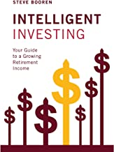 Intelligent Investing: Your Guide to a Growing Retirement Income