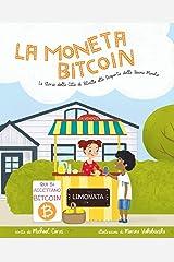 La Moneta Bitcoin: La Storia della Città di Bitville alla Scoperta della Buona Moneta (Italian Edition) Paperback
