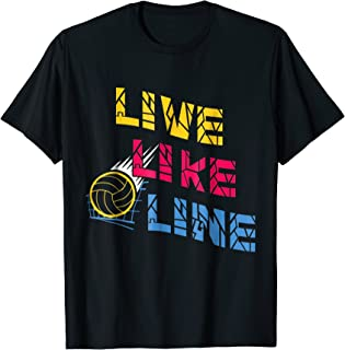 Live Like Line Volleyball Players Gift T-Shirt