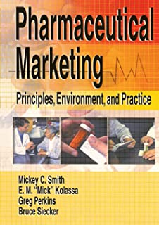 Pharmaceutical Marketing: Principles, Environment, and Practice