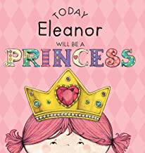 Today Eleanor Will Be a Princess