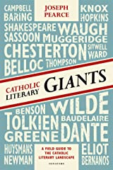 Catholic Literary Giants: A Field Guide to the Catholic Literary Landscape Kindle Edition