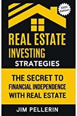 Real Estate Investing Strategies: The Secret to Financial Independence with Real Estate (Real Estate Investing Seminars & Education (RISE) Book 1) Kindle Edition