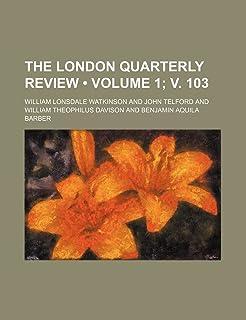 The London Quarterly Review (Volume 1; V. 103)