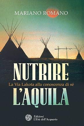 Nutrire laquila: La Via Lakota alla conoscenza di sé