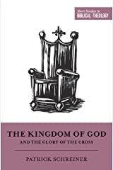 The Kingdom of God and the Glory of the Cross (Short Studies in Biblical Theology) Kindle Edition