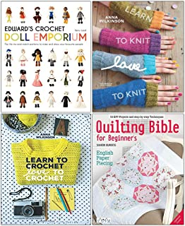 Edwards Crochet Doll Emporium [Hardcover], Learn to Knit Love to Knit, Learn to Crochet Love to Crochet, Quilting Bible for Beginners 4 Books Collection Set