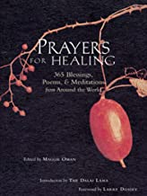 Prayers for Healing: 365 Blessings, Poems, & Meditations from Around the World (365 Blessings, Poems & Meditations from Ar...
