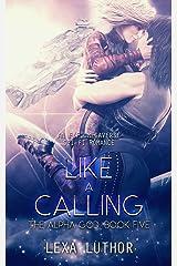 Like a Calling: An F/F Omegaverse Sci-Fi Romance (The Alpha God Book 5) Kindle Edition