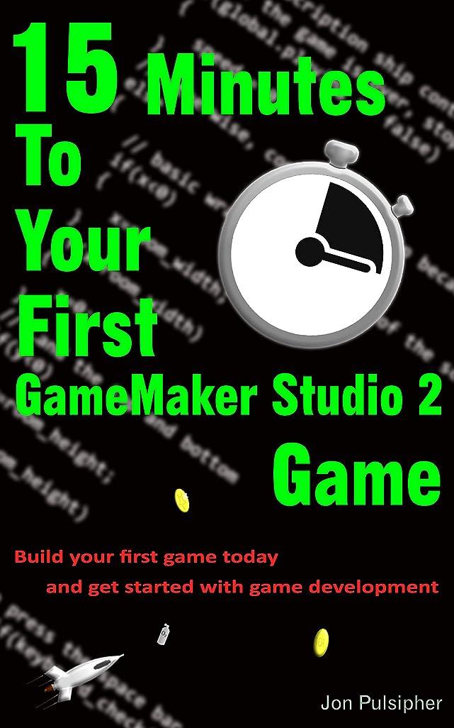 かご書誌祭司15 Minutes To Your First GameMaker Studio 2 Game (English Edition)