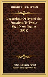 Logarithms Of Hyperbolic Functions To Twelve Significant Figures (1918)