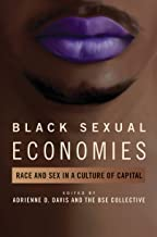 Black Sexual Economies: Race and Sex in a Culture of Capital (New Black Studies)