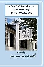 Mary Ball Washington - Mother of George Washington