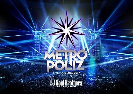 "三代目 J Soul Brothers LIVE TOUR 2016-2017 ""METROPOLIZ""(Blu-ray Disc2枚組)"