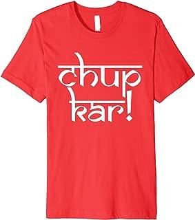 Funny Punjabi Humor Chup Kar! T-Shirt