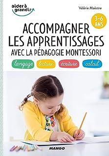 Accompagner les apprentissages avec la pédagogie Montessori (3-6 ans) (Aider à grandir) (French Edition)