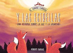 El zorro curioso y las estrellas: Una historia sobre la luz y la gravedad / The Curious Fox and the Stars: A Story About Light and Gravity (Spanish Edition)