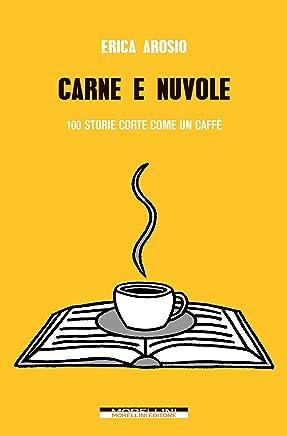 Carne e nuvole: 100 storie corte come un caffè (Varianti)