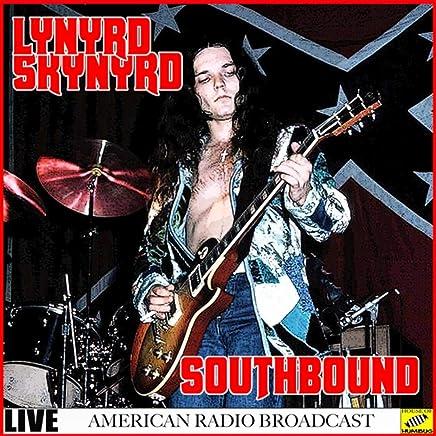 Lynyrd Skynyrd - Southbound Live (Live)