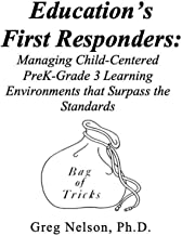 Education's First Responders: Managing Child-Centered PreK-Grade 3 Learning Environments That Surpass the Standards (Engli...