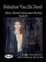 Schaduw Van De Dood: Door Bloed Gebonden Boek 8