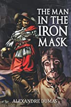 The Man In The Iron Mask: Annotated (Alexandre Dumas Classic Book)