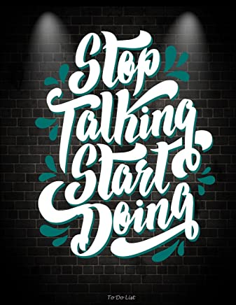 "Stop Talking Start Doing: To Do List: Working Motivational Quotes, Schedule Diary to Do List Large Print 8.5"" X 11"" Daily to Do Planner, Office School Task Time Management Notebook"
