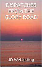 Dispatches from the Glory Road
