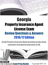 Georgia Property Insurance Agent License Exam Review Questions & Answers 2016/17 Edition: A Self-Practice Exercise Book focusing on the basic concepts of property insurance in GA