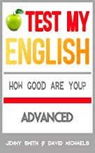 Test My English. Advanced: How Good Are You? (English Edition)