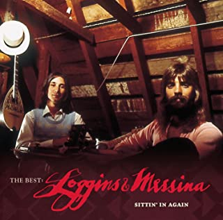 The Best: Loggins & Messina Sittin' In Again