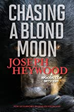 Chasing a Blond Moon: A Woods Cop Mystery