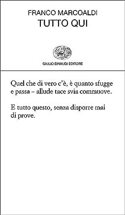 Tutto qui (Collezione di poesia Vol. 446)