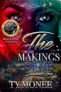 Sideline Hoe: The Makings Of Me