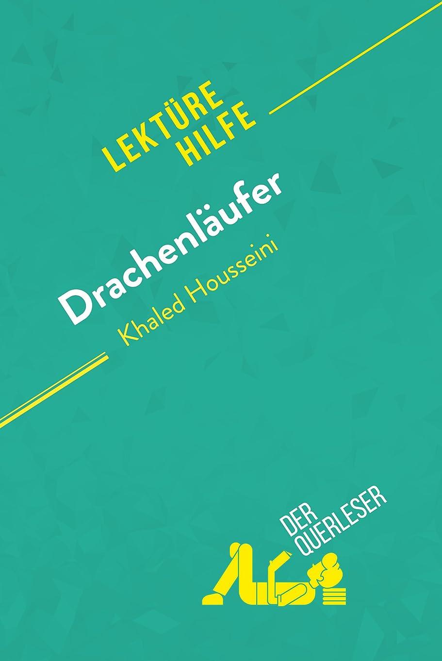 あいさつ試してみる解き明かすDrachenl?ufer von Kahled Housseini (Lektürehilfe): Detaillierte Zusammenfassung, Personenanalyse und Interpretation (German Edition)